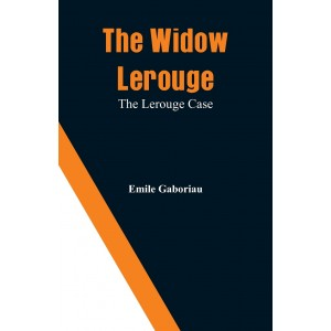 The Widow Lerouge: The...