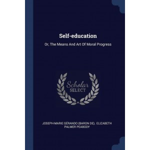 Self-education: Or, The...
