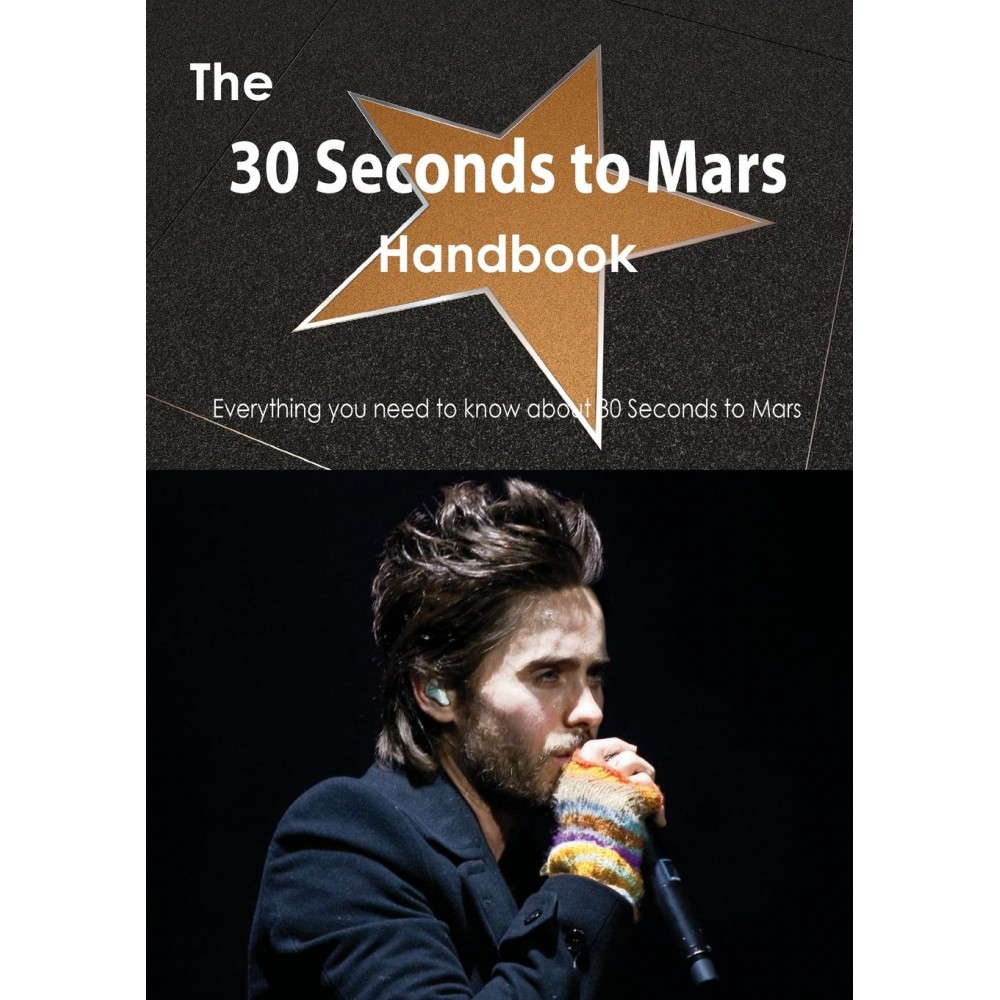 The 30 Seconds to Mars Handbook -...