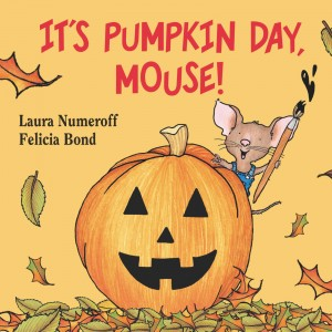 It's Pumpkin Day, Mouse!...